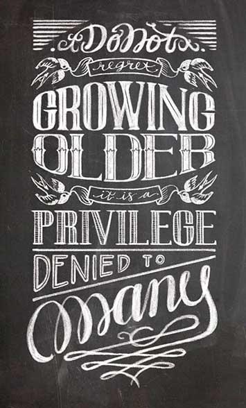Ejemplos de letterings trabajados con tiza: Growing Older