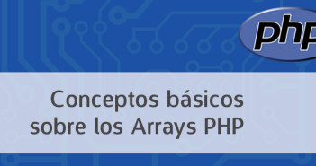 Conceptos básicos sobre los Arrays PHP