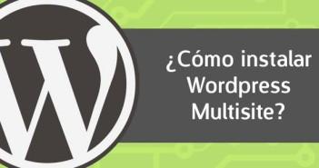 ¿Cómo instalar Wordpress Multisite?